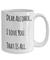 Dear Alcohol Shout Out Funny Coffee Mug! - GuysandGirlsGeneral