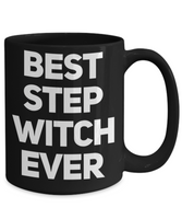 Best Step Witch Ever Funny Stepmom Black Coffee Mug - GuysandGirlsGeneral