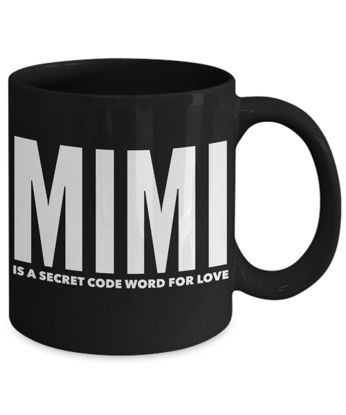 Mimi Means Love Black Coffee Mug - Gift For Mimi - I Love My Mimi - Love is Being a Mimi Coffee Tea Mug
