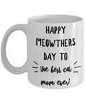 Cat Lover- Happy Mother's Day to The Best Cat Mom Ever Coffee Mug- Gift Idea Crazy Cat Lady - GuysandGirlsGeneral