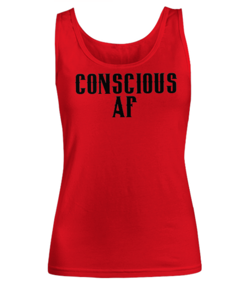 Conscious AF Consciousness Funny Higher Awareness Tank Top for Women - GuysandGirlsGeneral
