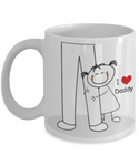 Daughter To Daddy I Love Daddy Coffee Mug- Little Girl To Daddy- Father's Day Birthday I Love Daddy Gift
