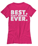 The Perfect Christmas Holiday Gift Funny T-Shirt for The Best Pregnant Baby Maker in Your Life!