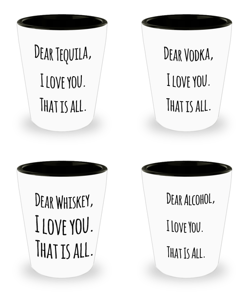 Dear Alcohol Funny Shot Glass Set of Four Party Pack- whiskey, Vodka, Tequila - GuysandGirlsGeneral