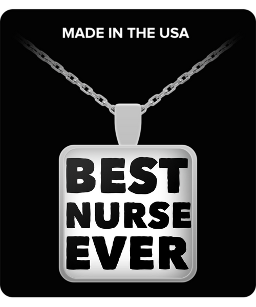 Best Nurse Ever Shout Out Square Silver Pendant - GuysandGirlsGeneral