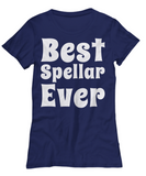 Best Speller Shout Out Funny Womens T-Shirt!