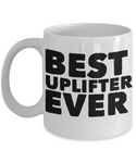 Inspirational Coffee Mug for Women- Best Uplifter Ever! - GuysandGirlsGeneral