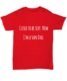 The Perfect Christmas Holiday Gift Funny T-shirt For The Best Van Dad Ever!
