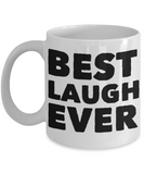 Best Laugh Ever Shout Out Mug! - GuysandGirlsGeneral