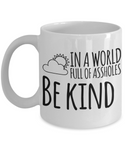 Funny A**hole Coffee Mug- Be Kind Gifts -A**hole Funny Gifts - GuysandGirlsGeneral