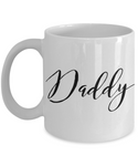 Daddy Script Coffee Mug for Father's Day Birthday New Daddy Gift Coffee mug