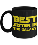 Star Wars Best Sister in Galaxy Black Coffee Mug Gift Sissy Ever Starwars Fans Fanatics May The Force Be With You Princess Leia
