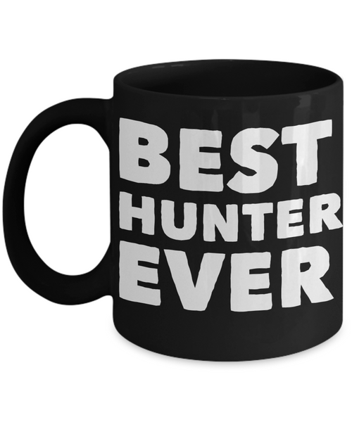 Best Hunter Ever Shout Out Black Coffee Mug! - GuysandGirlsGeneral
