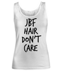 Funny Hair Tank- JBF Hair Don't Care- Ladies Funny Sexy Tank Just Been F*cked Hair- Sarcastic- Fun Tank Ladies- JBF - Just Been F*cked
