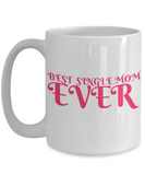 Best Single Mom Ever Coffee Mug - GuysandGirlsGeneral