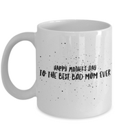 Funny Mother's Day Coffee- Tea Mug Mom Wife Gift for Mother's Day Funny Mugs for Mothers   Best Bad Mom Ever Bad Moms Gifts - GuysandGirlsGeneral