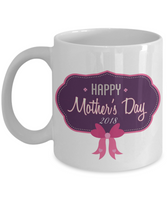 Mother's Day Coffee- Tea Mug Mom Wife Grandma Gift for Mothers Mother's Day Coffee Gifts