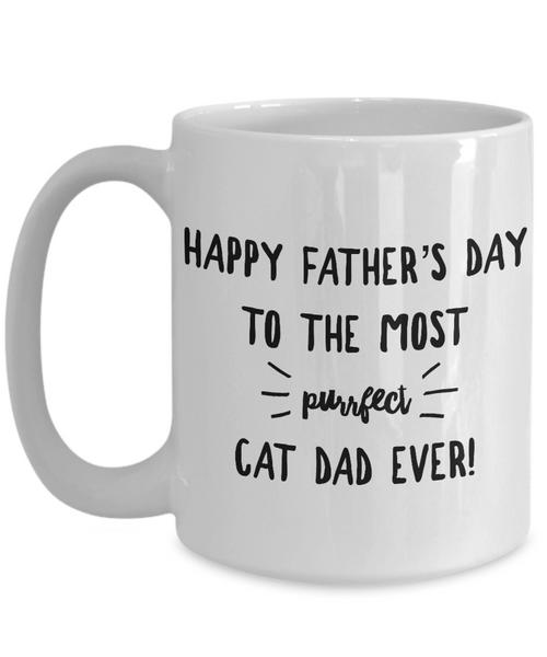 Cat Lover- Happy Father's Day to The Most Purrfect Cat Dad Ever Coffee Mug- Gift Idea Father's Day Cat Lover