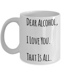 Dear Alcohol Shout Out Funny Coffee Mug!