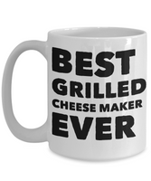 Best Grilled Cheese Maker Ever Shout Out Funny Coffee Mug! - GuysandGirlsGeneral