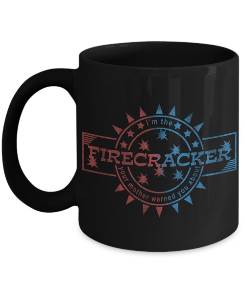 I'm The Firecracker Your Mother Warned You About Funny Black Coffee Mug | Josh Turner firecracker Black Coffee Mug