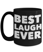 Best Laugh Ever Shout Out Black Coffee Mug! - GuysandGirlsGeneral