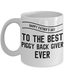 Happy Father's Day Daddy Best Piggy Back Giver Ever- Coffee Mug for Father's Day Coffee Mug Best Daddy - GuysandGirlsGeneral
