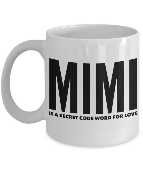 Mimi Means Love Coffee Mug - Gift For Mimi - I Love My Mimi - Love is Being a Mimi Coffee Tea Mug