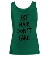 Funny Hair Tank- JBF Hair Don't Care- Ladies Funny Sexy Tank Just Been F*cked Hair- Sarcastic- Fun Tank Ladies- JBF - Just Been F*cked - GuysandGirlsGeneral