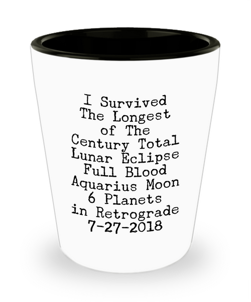 I Survived Totality- Eclipse Keepsake Shot Glass- Lunar Eclipse Full Blood Moon 2018 Keepsake Shot Glass