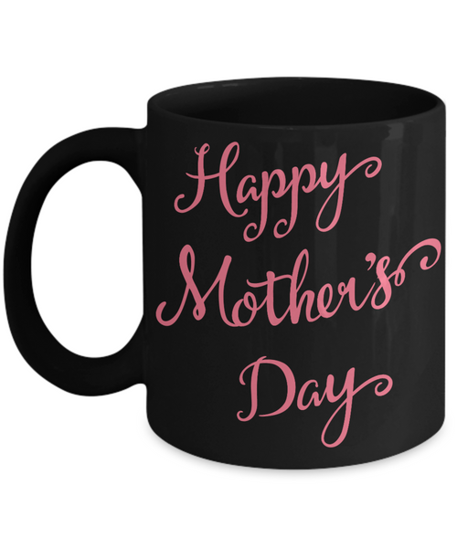 Mother's Day Coffee-Tea Black Mug Mom Wife Grandma Gift for Mothers