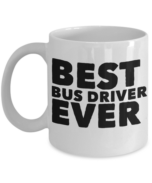 Best Bus Driver Shout Out Coffee Mug! - GuysandGirlsGeneral