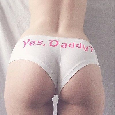 Yes, Daddy? Panties