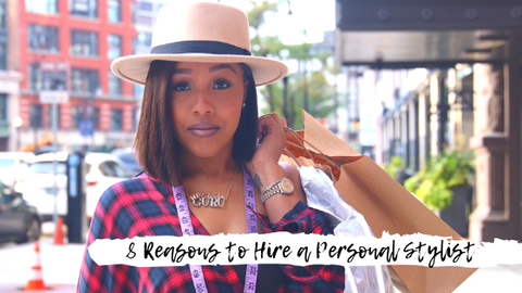 8 Reasons to Hire a Personal Stylist