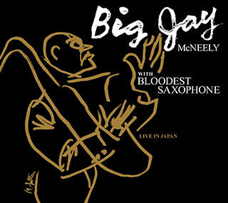 Big Jay McNeely with Bloodest Saxophone 2016