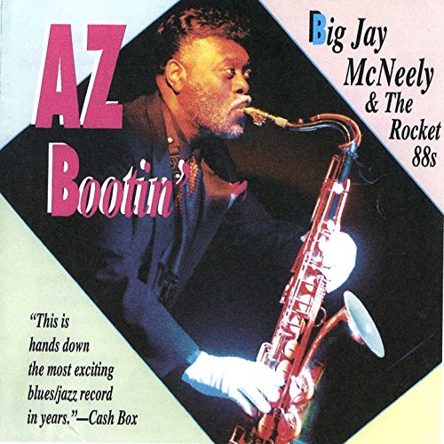Big Jay McNeely & The Rocket 88s - AZ Bootin'