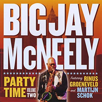 Big Jay McNeely feat Rinus Groeneveld & Martijn Schok - Party Time Volume Two