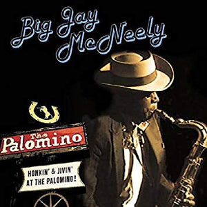 Big Jay McNeely- Honkin' and Jivin' at the Palomino