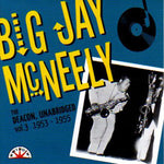 Big Jay McNeely - The Deacon, Unabridged vol. 3 1953-1955
