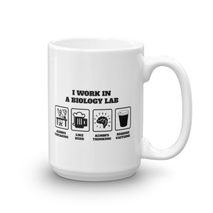 I Work in a Biology Lab Mug