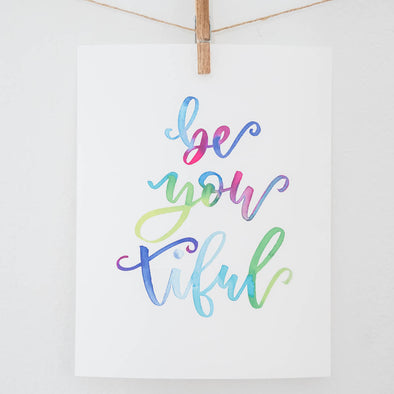 Be You Tiful Watercolor Print