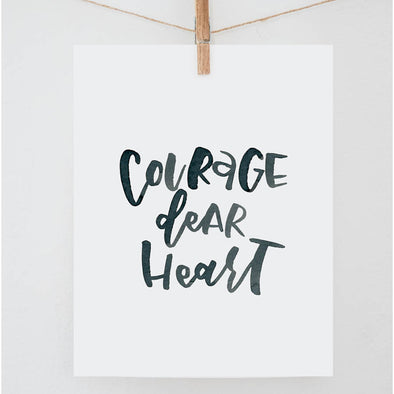 Courage Dear Heart Print
