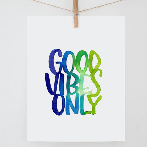 Good Vibes Only Print