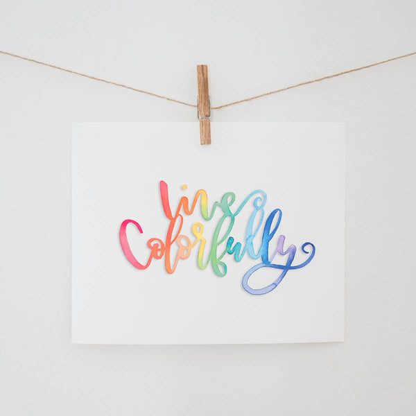 Live Colorfully Watercolor Print