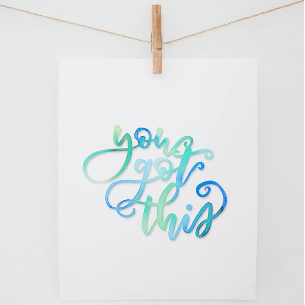 You Got This Watercolor Print
