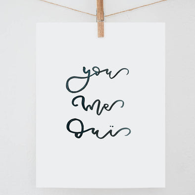You Me Oui Calligraphy Print