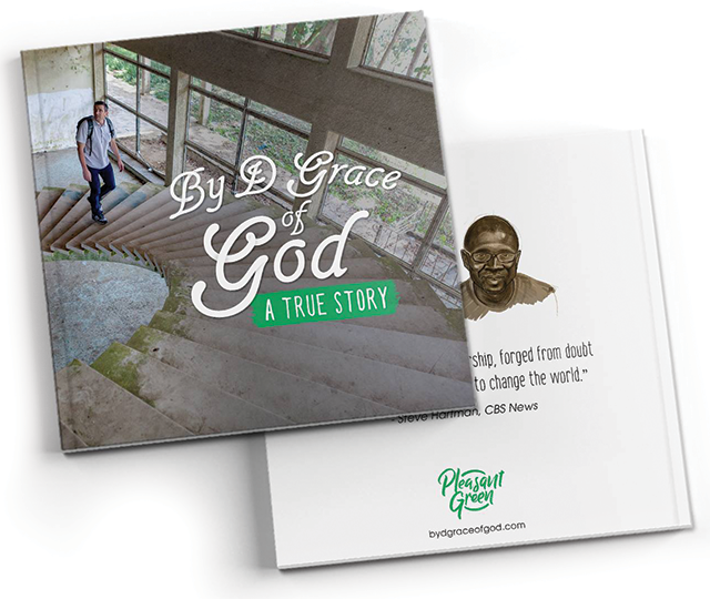 By D Grace of God - A True Story