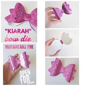 "PRE-ORDER DIE - ""Original Kiarah (large)"" Bow Die. Ready to ship on 2nd March"