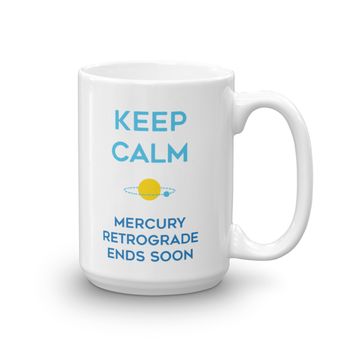 Keep Calm Mercury Retrograde Ends Soon - Coffee Mug