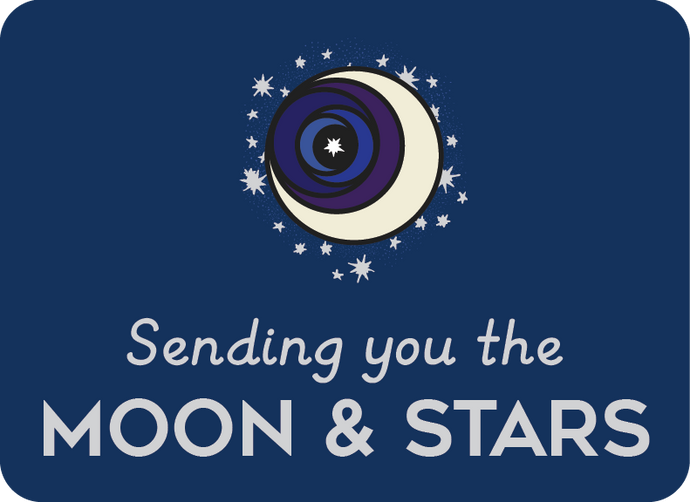 Gift Card: Send them the Moon & Stars!